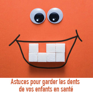 Tips to keep your kids' teeth healthy French