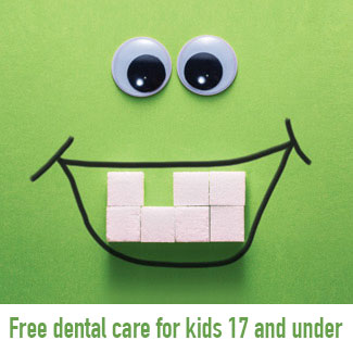 Free dental care for kids 17 and under - English